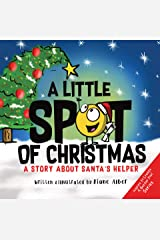 A Little SPOT of Christmas: A Story About Santa's Helper Kindle Edition