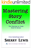 Mastering Story Conflict (The Dancing on Coals How-To Series Book 2)
