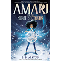 Amari and the Night Brothers: New York Times bestseller and most magical children's fantasy of 2021. Perfect for fans of…