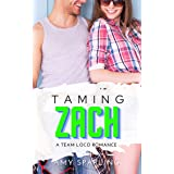 Taming Zach: A Sweet Young Adult Sports Romance (Team Loco Book 1)
