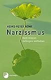 Narzissmus: Dem inneren Gefängnis entfliehen (German Edition)
