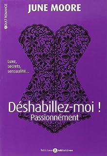 414f846833 Amazon.fr - Déshabillez-moi ! Tome 1 - June Moore - Livres