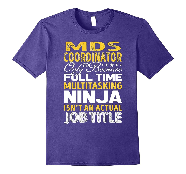 MDS Coordinator Is Not An Actual Job Title TShirt-FL