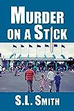Murder on a Stick: The Third Pete Culnane Mystery (Pete Culnane Mysteries Book 3)