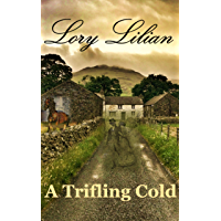 A Trifling Cold: A Pride and Prejudice Variation (English Edition)