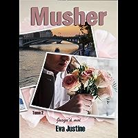 Musher tome2: jusqu'à moi