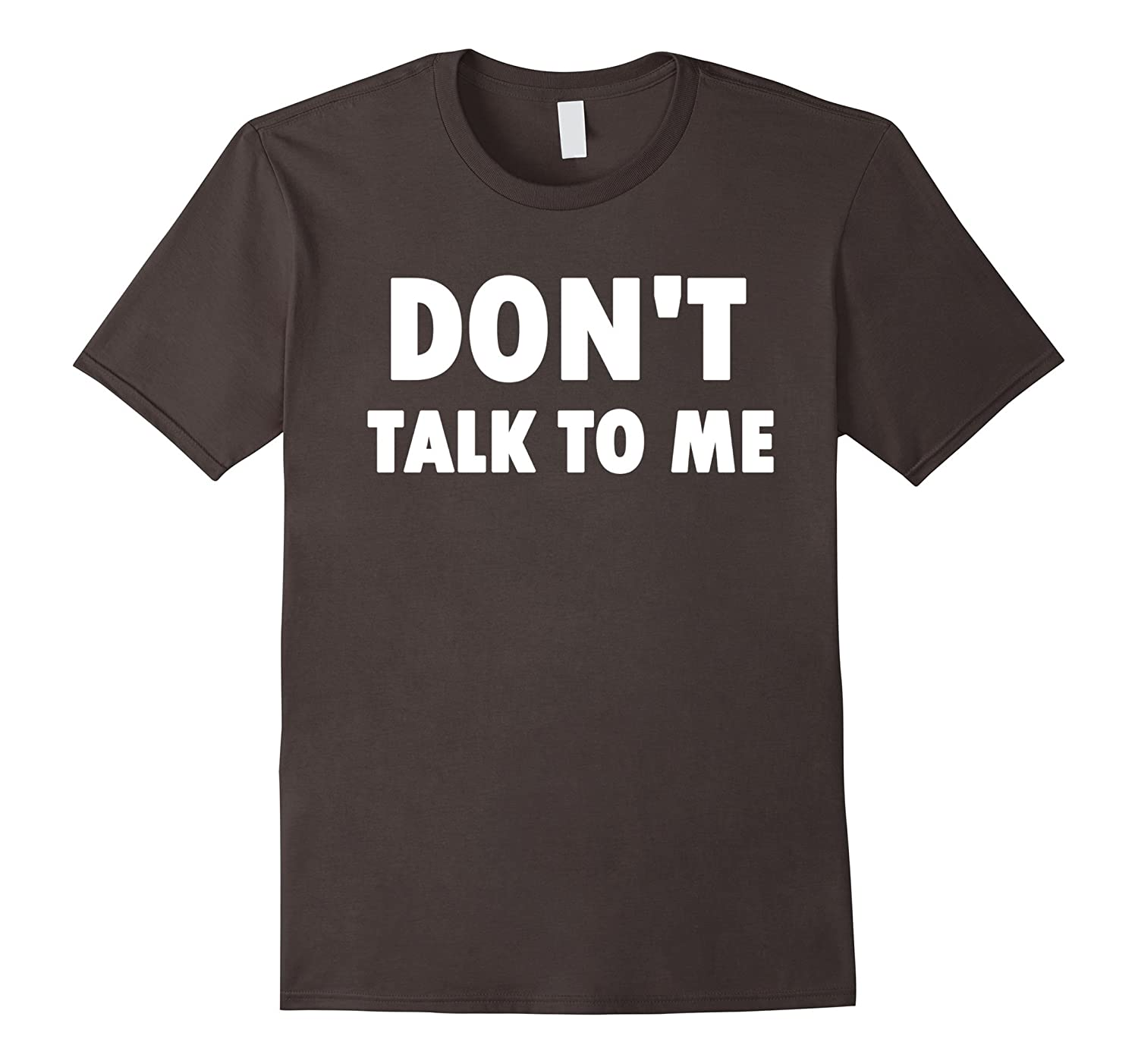 funny t shirt dont talk to me td teedep. Black Bedroom Furniture Sets. Home Design Ideas