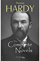 Thomas Hardy: The Complete Novels - Far From The Madding Crowd, The Return of the Native, The Mayor of Casterbridge, Tess of the d'Urbervilles, Jude the Obscure and much more.. Kindle Edition