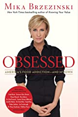 Obsessed: America's Food Addiction -- and My Own Kindle Edition