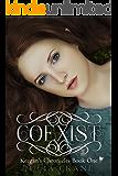 Coexist (Keegan's Chronicles Series Book 1)