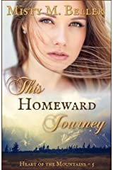 This Homeward Journey (Heart of the Mountains Book 5) Kindle Edition