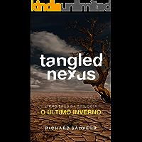 Tangled Nexus: O Último Inverno - Livro Três