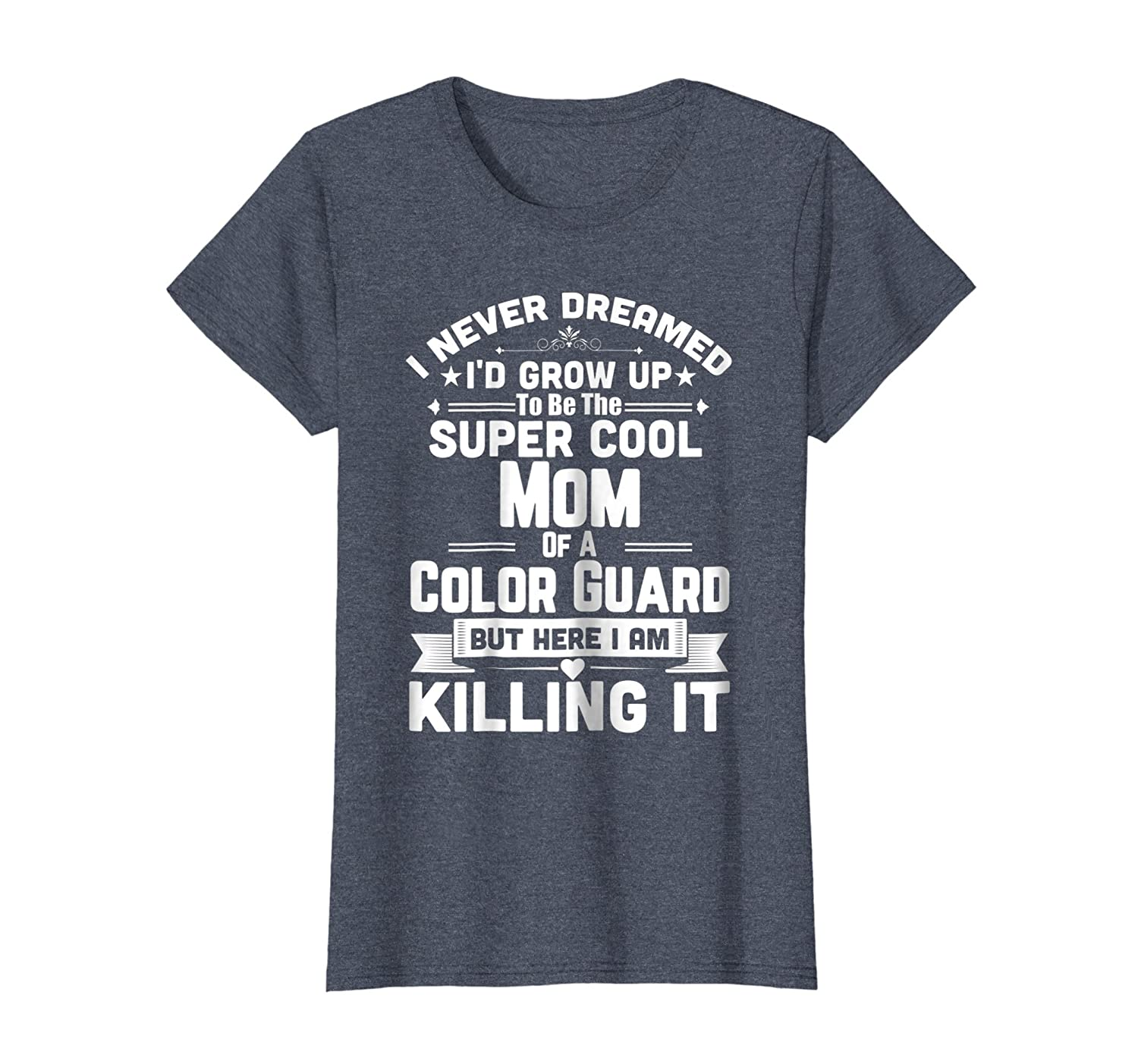 020b1b76 Amazon.com: Super Cool Mom Of A Color Guard Funny Squad Apparel T-Shirt:  Clothing