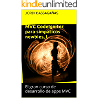 MVC CodeIgniter para simpáticos newbies I (El gran curso de desarrollo de apps MVC nº 1)