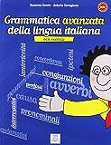 Grammatica pratica della lingua italiana: Grammatica avanzata della lingua itali