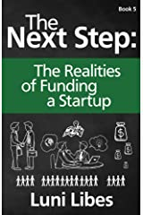 The Next Step: The Realities of Funding a Startup Kindle Edition