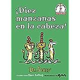 ¡Diez manzanas en la cabeza! (Ten Apples Up on Top! Spanish Edition) (Beginner Books(R))