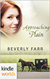 Plain Fame: Approaching Plain (Kindle Worlds Novella) (Approaching Amish Book 1)