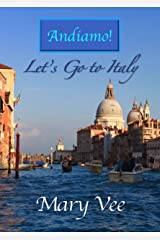 Andiamo! Let's Go To Italy Kindle Edition