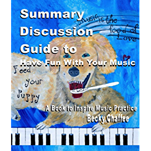 Summary Discussion Guide to Have Fun with Your Music: A Book to Inspire Music Practice