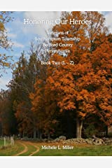 Honoring Our Heroes: Veterans of Southampton Township, Bedford County, Pennsylvania (Book Two L-Z) (Volume 2) Paperback