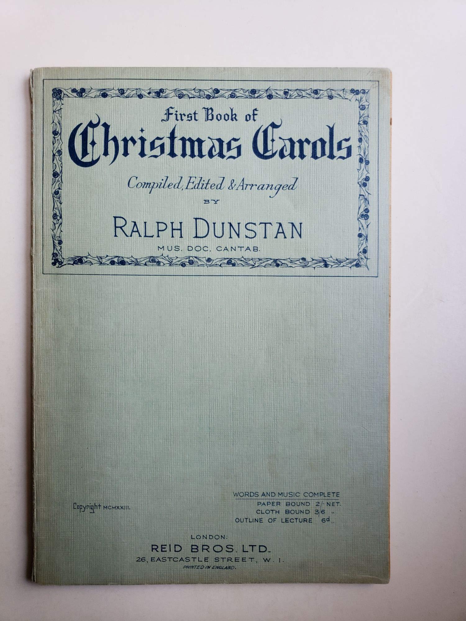 A First Book Of Christmas Carols Dunstan Ralph Amazon Com Books