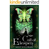 Call of Elespen: The Epic Conclusion to an Unforgettable Fantasy Adventure Series (Keepers of the Wellsprings Book 5)