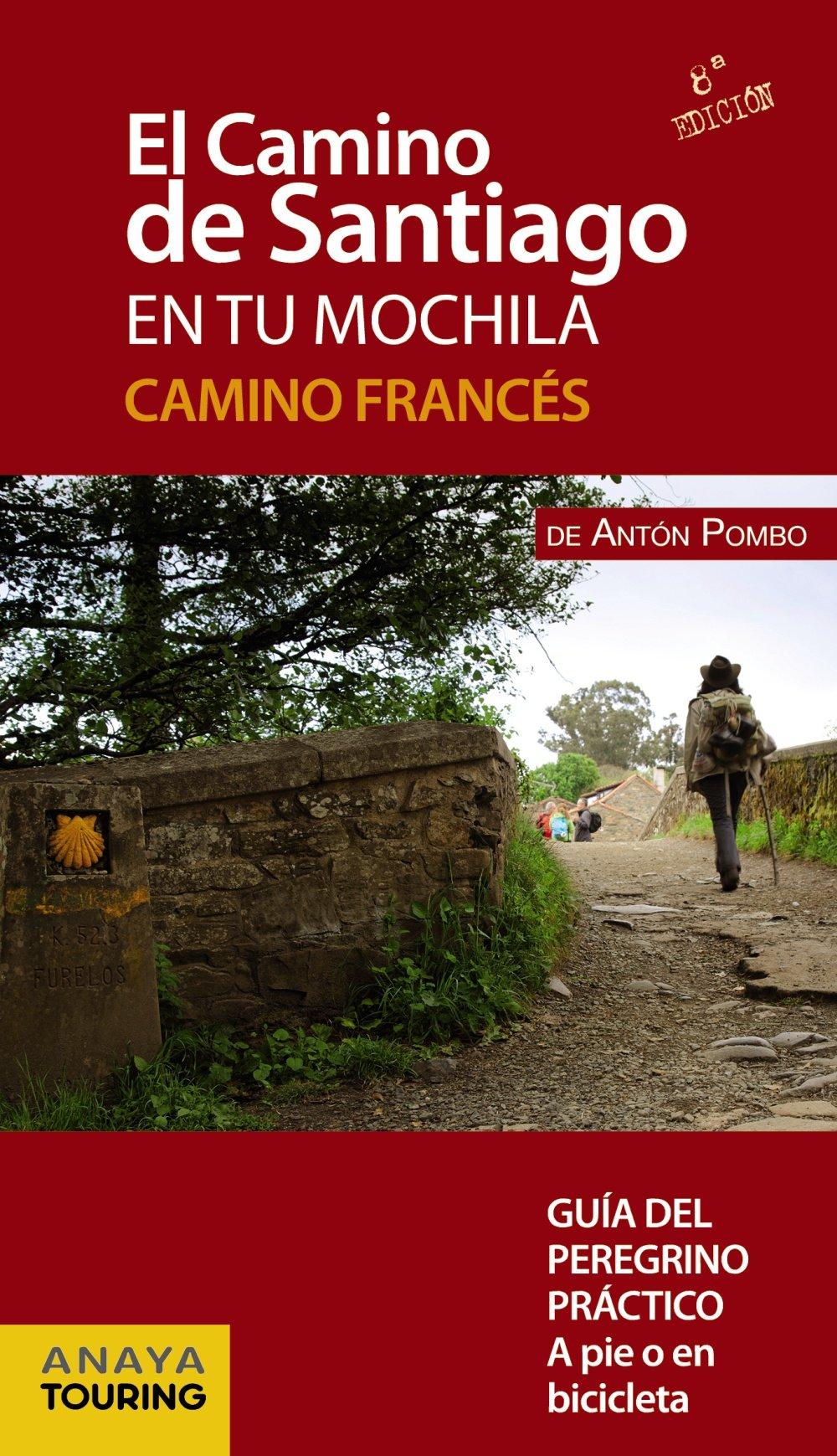 El Camino de Santiago en tu mochila. Camino Francés: Amazon.es: Anaya Touring, Pombo Rodríguez, Antón: Libros