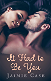 It Had To Be You (Canyon Beach Romance Book 4)