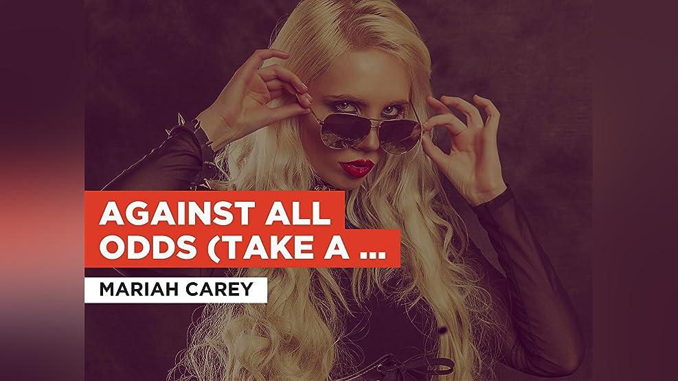 Against All Odds (Take A Look At Me Now) im Stil von Mariah Carey