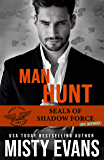 Man Hunt, SEALs of Shadow Force: Spy Division Book 1 (SEALs of Shadow Force Romantic Suspense Series)
