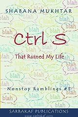 Ctrl S (Nonstop Ramblings Book 3) Kindle Edition