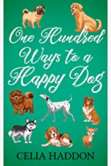 One Hundred Ways to a Happy Dog Kindle Edition