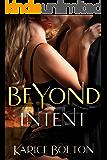 Beyond Intent (Beyond Love Book 4)
