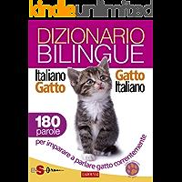 Dizionario bilingue Italiano-gatto Gatto-italiano: 180 parole per imparare a parlare gatto correntemente