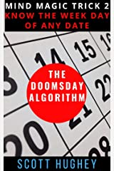 The Doomsday Algorithm: Know the Weekday of Any Date (Mind Magic Tricks Book 2) Kindle Edition