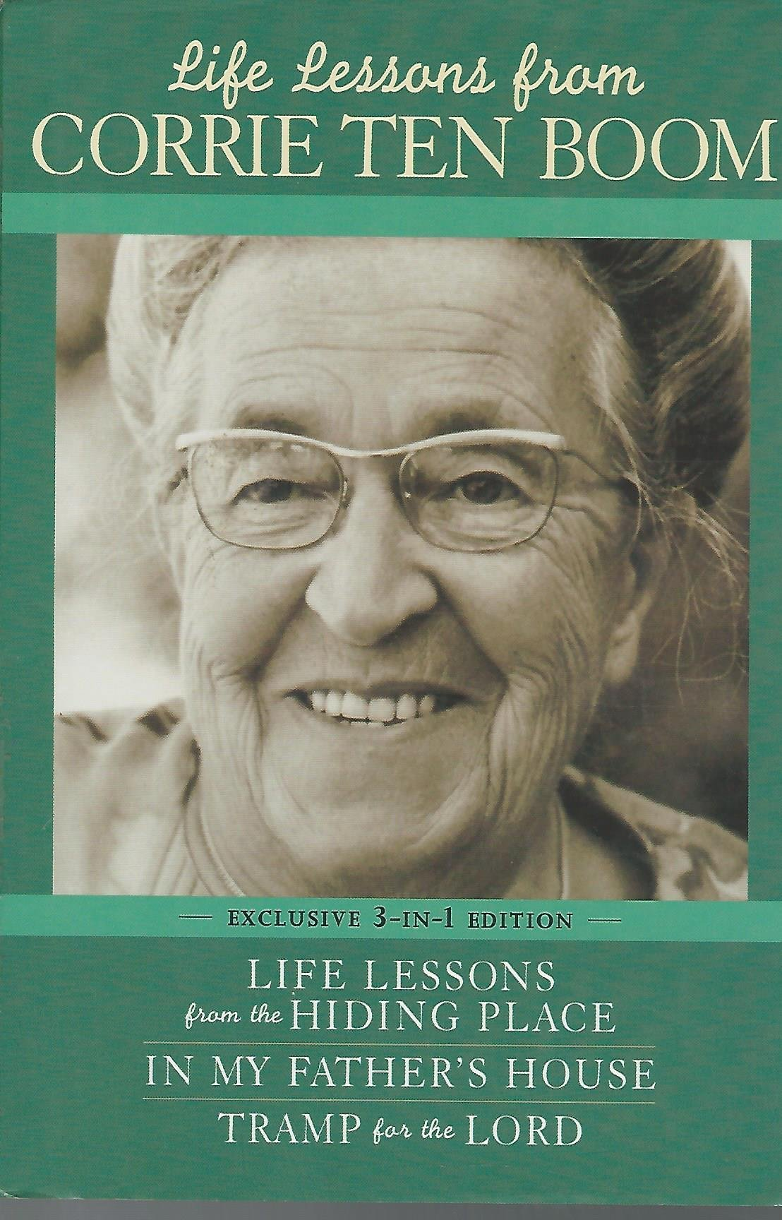 Life lessons from corrie ten boom life lessons from the hiding place in my father s house tramp for the lord pam rosewell moore corrie tenboom