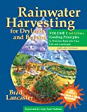 Rainwater Harvesting for Drylands and Beyond, Volume 1, 3rd Edition: Guiding Principles to Welcome Rain into Your Life…