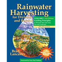 Rainwater Harvesting for Drylands and Beyond, Volume 1, 3rd Edition: Guiding Principles to Welcome Rain into Your Life and Landscape
