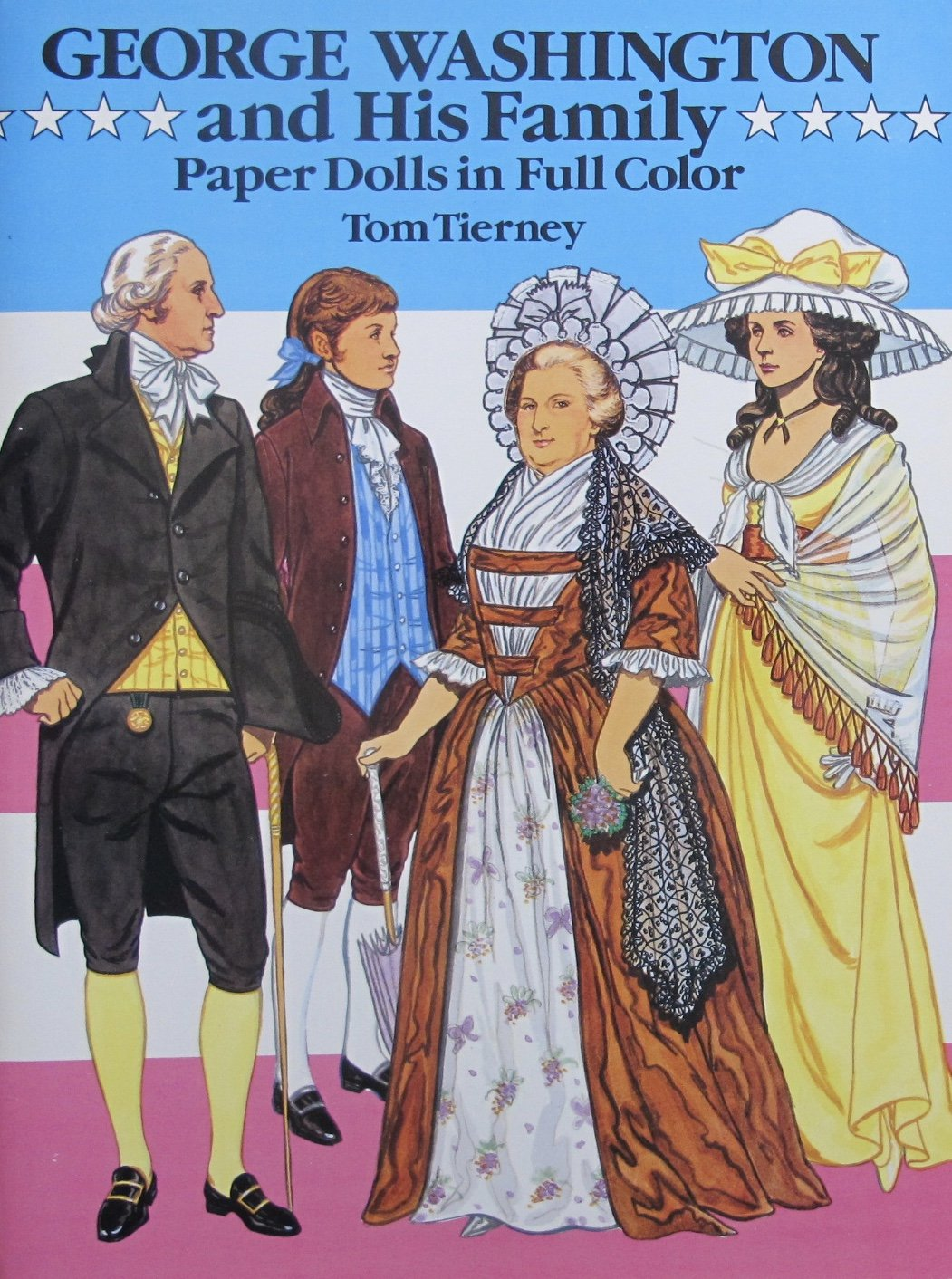Tom Tierney GEORGE WASHINGTON and His FAMILY PAPER DOLLS in Full COLOR BOOK (UNCUT) w 6 Card Stock DOLLS & 32 COSTUMES (1989 Dover)