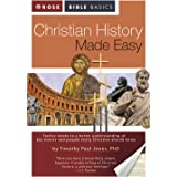 Christian History Made Easy: A Quick and Colorful Guide to Understanding the Key Events and People that Every Christian Shoul