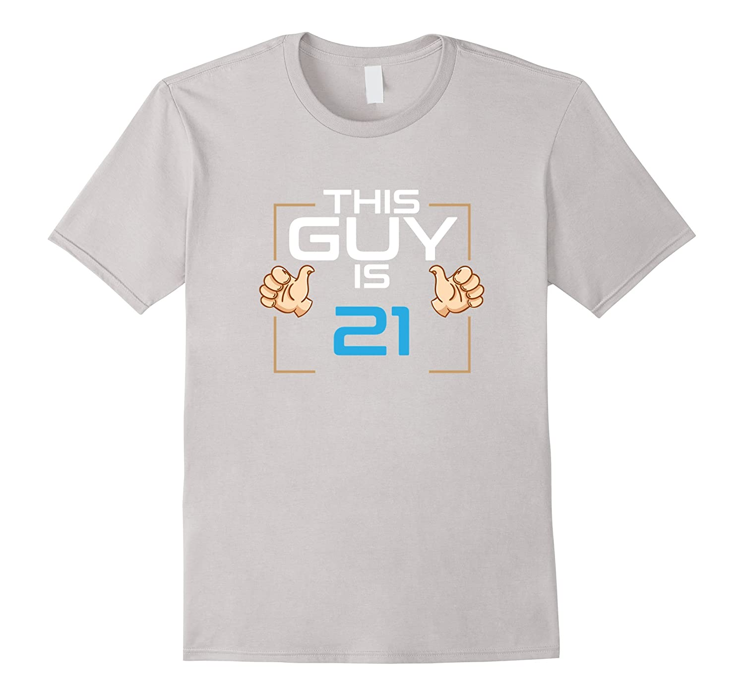 This Guy Is 21 Years Old Yes 21st Birthday Gift Idea T Shirt CL
