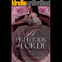 A Preferida do Lorde (Poderosos e Libertinos Livro 4)