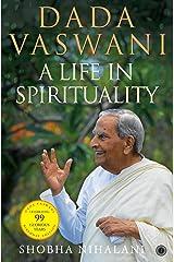 Dada Vaswani: A Life In Spirituality Kindle Edition