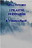 I Pilastri di Ennardh: II - I Quattro Popoli