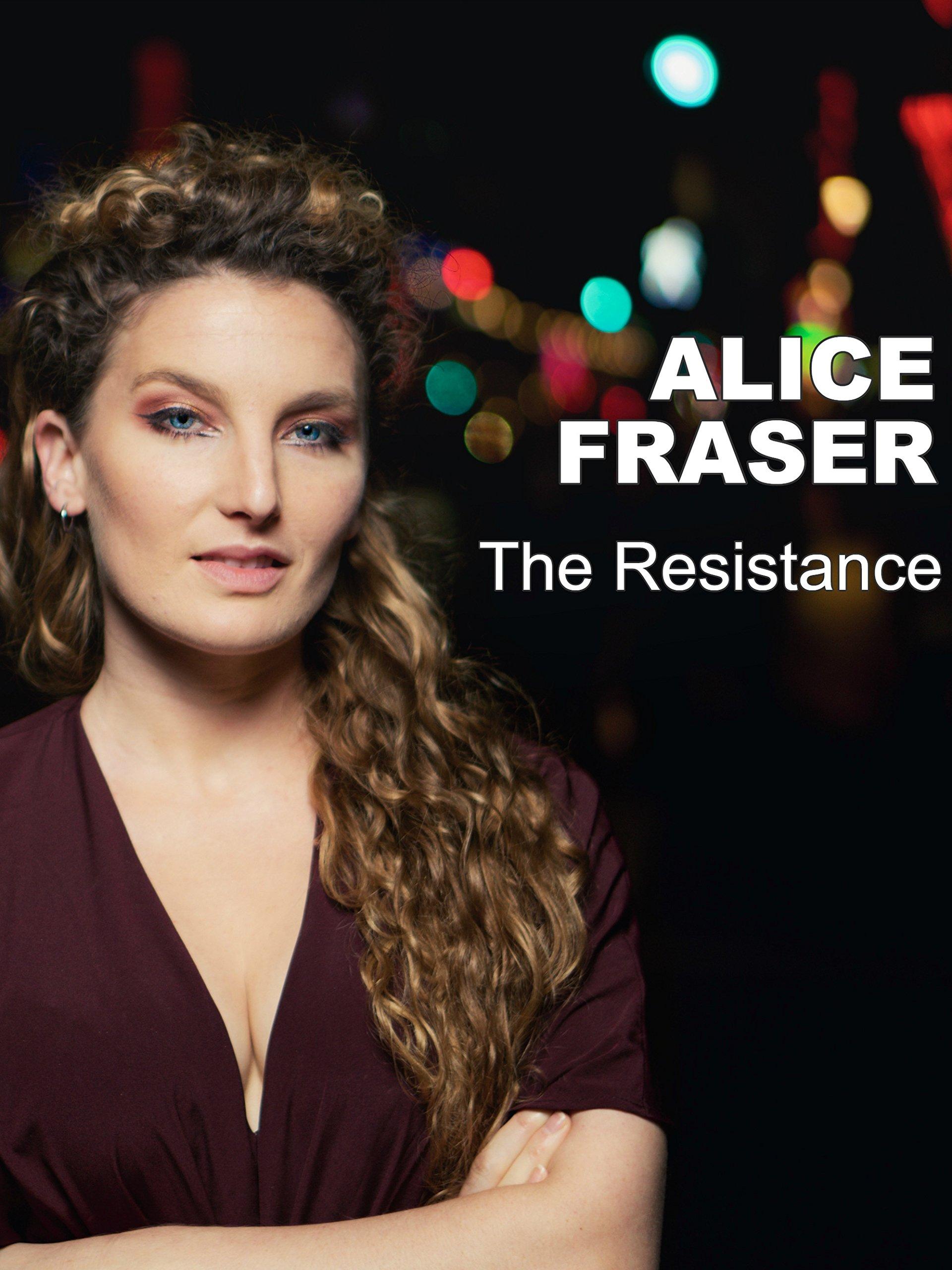 Alice Fraser - The Resistance (Live)