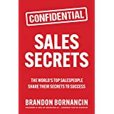 Sales Secrets: The World's Top Salespeople Share Their Secrets to Success (English Edition)