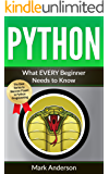 PYTHON: What EVERY Beginner Needs to Know (Learn Coding Fast, No Prior Experience Necessary, Essential Steps Book 1)