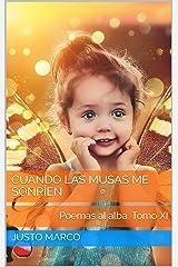 Cuando las musas me sonríen: Poemas al alba. Tomo XI (Poemas al alba. 2019 nº 11) (Spanish Edition) Kindle Edition