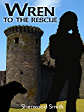 Wren to the Rescue (Wren Books Book 1)